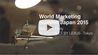 World Marketing Summit Japan 2015: Welcome Party at Lexus Intersect